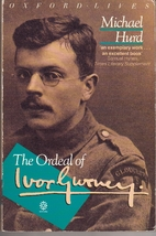 The Ordeal of Ivor Gurney by Michael Hurd