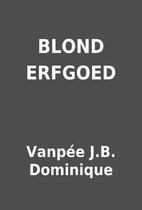 BLOND ERFGOED by Vanpée J.B. Dominique