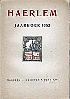 Haerlem: Jaarboek 1952 by Vereeniging…