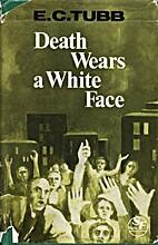 Death Wears a White Face (Hale SF) by E. C.…