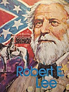 Robert E. Lee;: The South's great…