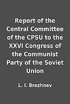 Report of the Central Committee of the CPSU…