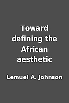 Toward defining the African aesthetic by…