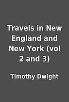 Travels in New England and New York (vol 2…