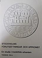 Stockholms förutsättningar och uppkomst,…