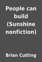 People can build (Sunshine nonfiction) by…