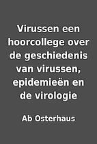 Virussen een hoorcollege over de…
