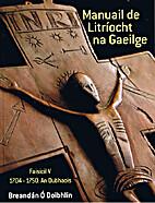 Manuail de Litriocht na Gaeilge Cuid V by…