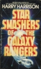 Star Smashers of the Galaxy Rangers by Harry…