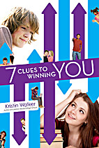 7 Clues to Winning You by Kristin Walker