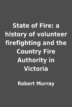 State of Fire: a history of volunteer…