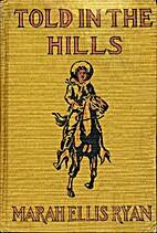 Told in the Hills by Marah Ellis Ryan