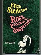 Rosa pazza e disperata by Enzo Siciliano