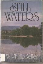Still Waters by W. Phillip Keller