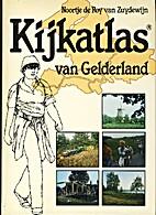 Kijkatlas van Gelderland by Noortje de Roy…