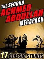 The Second Achmed Abdullah Megapack: 17…