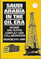 Saudi Arabia in the Oil Era by Mordechai…