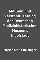 Mit Sinn und Verstand. Katalog des Deutschen…