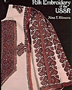 Folk Embroidery of the USSR by Nina T…