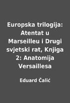 Europska trilogija: Atentat u Marseilleu i…