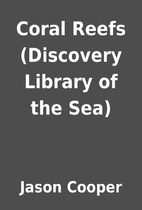 Coral Reefs (Discovery Library of the Sea)…