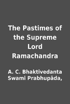 The Pastimes of the Supreme Lord Ramachandra…