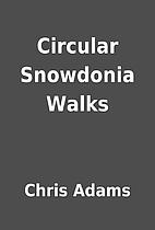 Circular Snowdonia Walks by Chris Adams