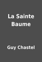 La Sainte Baume by Guy Chastel