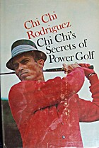 Chi Chi's Secrets of Power Golf by Juan…