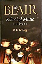 The Blair School of Music : a history by…