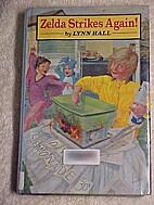 Zelda Strikes Again! by Lynn Hall
