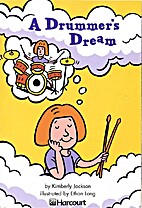 A Drummer's Dream by Kimberly Jackson
