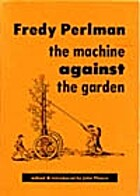 Machine Against the Garden: Two Essays on…