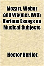 Mozart,Weber,and Wagner and Various Other…