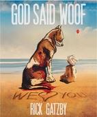 God Said Woof by Rick Gatzby