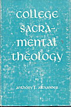 College sacramental theology by Anthony F.…