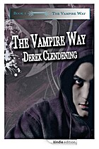 The Vampire Way by Derek Clendening