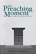 The preaching moment : a guide to sermon…