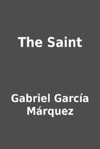 The Saint by Gabriel García Márquez