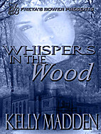 Whispers in the Wood by Kelly Madden