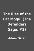 The Rise of the Fat Mogul (The Defenders…