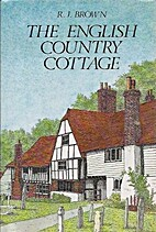The English Country Cottage by R. J. Brown