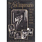 The Last Impresario: The Life, Times, and…