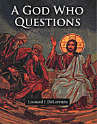 A God Who Questions by Leonard J. DeLorenzo