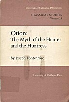 Orion : the myth of the hunter and the…