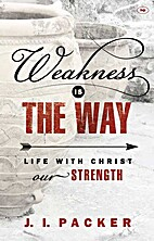 Weakness Is the Way: Life with Christ Our…