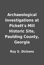 Archaeological Investigations at Pickett's…