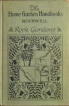 Home Garden Handbooks: Rock Gardens by F. F.…
