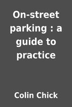 On-street parking : a guide to practice by…