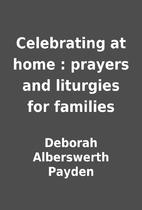 Celebrating at home : prayers and liturgies…
